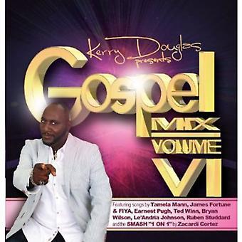 Kerry Douglas præsenterer evangeliet Mix VI - Kerry Douglas præsenterer evangeliet Mix VI [CD] USA importerer