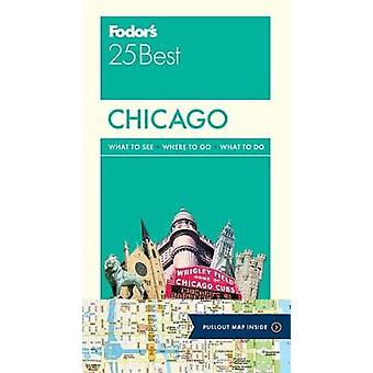 Fodor's Chicago 25 Best by Fodor's Travel Guides - 9780147547040 Book