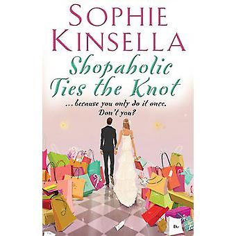Shopaholic Ties the Knot - (Shopaholic Book 3) by Sophie Kinsella - 97