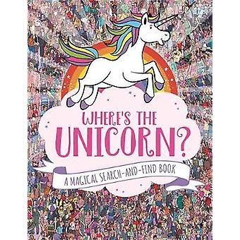 Where's the Unicorn? - A Magical Search-and-Find Book by Paul Moran -