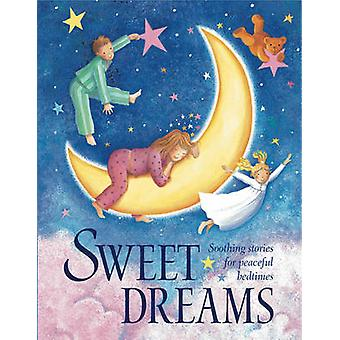 Sweet Dreams - Soothing Stories for Peaceful Bedtimes by Nicola Baxter