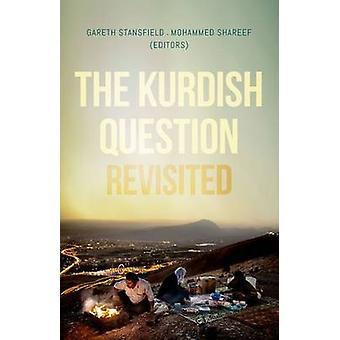 The Kurdish Question Revisited by Gareth Stansfield - Mohammed Sharee