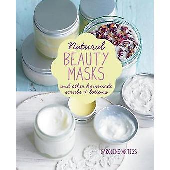 Naturlig skönhetsmasker- och andra hemmagjord scrub och lotion av Caroli