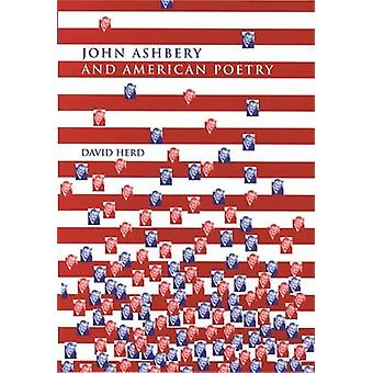 John Ashbery och amerikansk poesi av David Herd - 9780719080593 bok