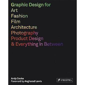 Graphic Design for Art - Fashion - Film - Architecture - Photography