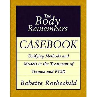 Kroppen minns Casebook: Enande metoder och modeller för behandling av Trauma och PTSD (Norton professionell böcker)