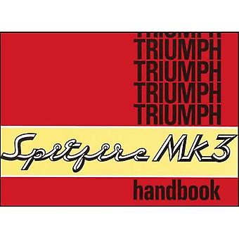 Triumph Spitfire Mk 3 Owners Handbook: Part No. 545017