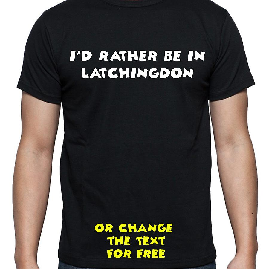 I'd Rather Be In Latchingdon Black Hand Printed T shirt