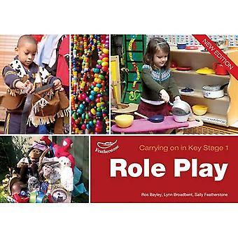 Role Play. by Lynn Broadbent, Ros Bayley, Sally Featherstone