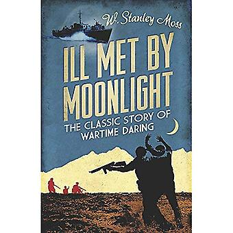 Ill Met By Moonlight-The Classic Story of Wartime Daring