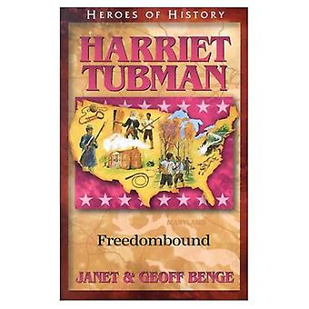 Heroes of History: Harriet Tubman: Freedombound