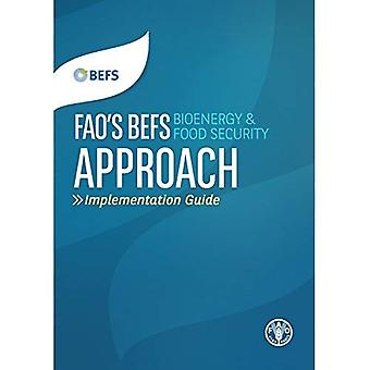 FAO's BEFS (Bioenergy and Food Security) Approach: Implementation Guide