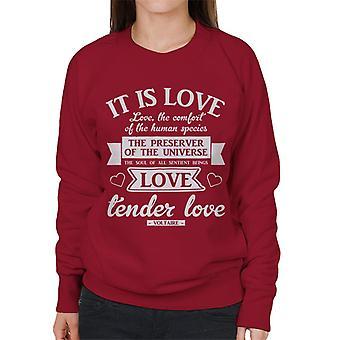 Love The Preserver Of The Universe Voltaire Quote Women's Sweatshirt