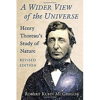 A Wider View of the Universe: Henry Thoreau's Study of Nature, Revised Edition