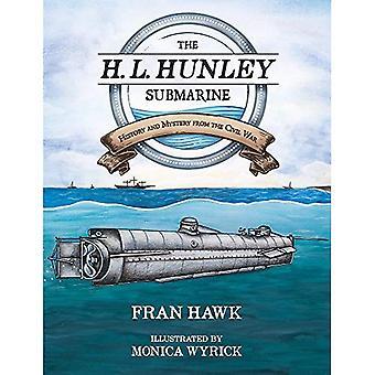 H. L. Hunley ubåten: Historia och mystik från inbördeskriget (unga Palmetto böcker)