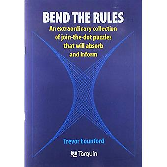 Bend the Rules: An extraordinary collection of join-the-dot puzzles that will absorb and inform