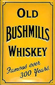 Old Bushmills Whiskey (yellow) embossed steel sign