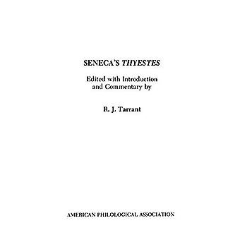 Seneca's Thyestes (American Philological Association Textbook)