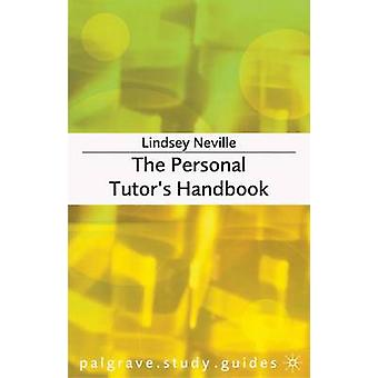 The Personal Tutors Handbook by Neville & Lindsey