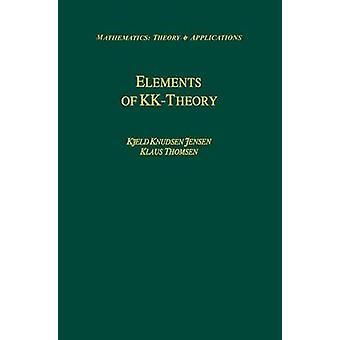 Elements of KKTheory by Jensen & Kjeld Knudsen