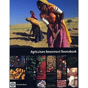 Agriculture Investment Sourcebook by World Bank Group