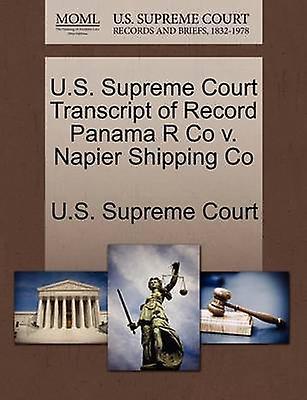 U.S. Supreme Court Transcript of Record Panama R Co v. Napier Shipping Co by U.S. Supreme Court