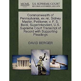 Commonwealth of Pennsylvania ex rel. Sidney Master framställaren v. F. S. Baldi Superintendent US Supreme Court avskrift av posten med stödjande yrkats av BERGER & DAVID