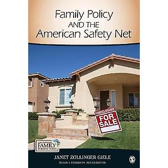 Family Policy and the American Safety Net by Giele & Janet Zollinger
