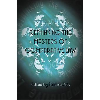Rethinking the Masters of Comparative Law by Love & Mark Cameron