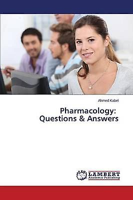 Pharmacology Questions  Answers by Kabel Ahmed