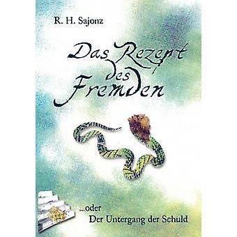 Das Rezept des Fremden par Sajonz & R.H.