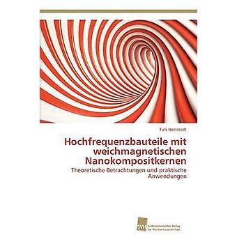 Hochfrequenzbauteile mit weichmagnetischen Nanokompositkernen Hettstedt Falk