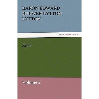 Zicci by Lytton & Baron Edward Bulwer Lytton