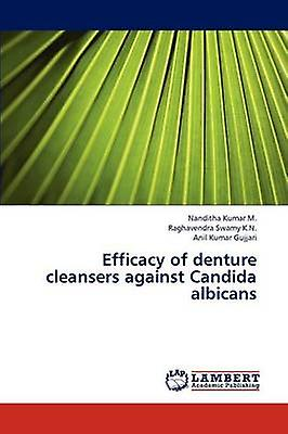 Efficacy of Denture Cleansers Against Candida Albicans by Kumar M. Nanditha