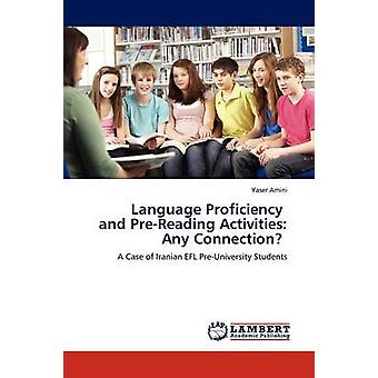 Language Proficiency and PreReading Activities Any Connection by Amini & Yaser