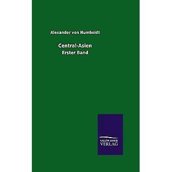CentralAsien by Humboldt & Alexander von