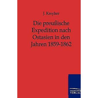 Die preuische Expedition nach Ostasien in den Jahren 18591862 by Kreyher & J.