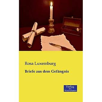 Briefe aus dem Gefngnis by Luxemburg & Rosa