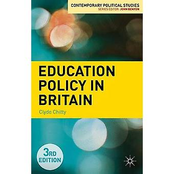Education Policy in Britain (3rd Revised edition) by Clyde Chitty - 9