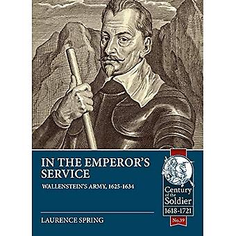 In the Emperor's Service: Wallenstein'S Army, 1625-1634 (Century of the Soldier)