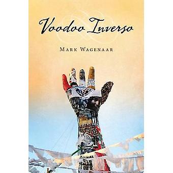 Voodoo Inverso by Mark Wagenaar - 9780299288143 Book