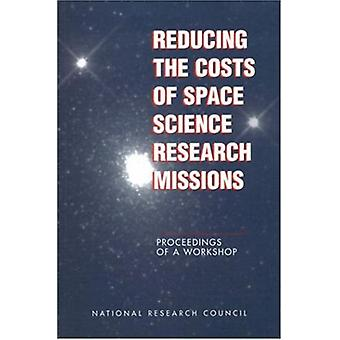 Reducing the Costs of Space Science Research Missions - Proceedings of