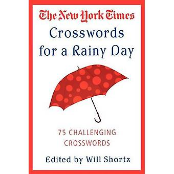 The New York Times Crosswords for a Rainy Day - 75 Challenging Crosswo