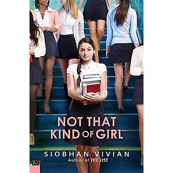 Not That Kind of Girl by Siobhan Vivian - 9780545758000 Book
