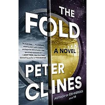 The Fold - A Novel by Peter Clines - 9780553447477 Book
