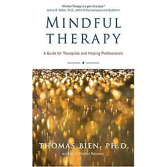 Mindful Therapy - The Healing Art of True Presence and Deep Listening