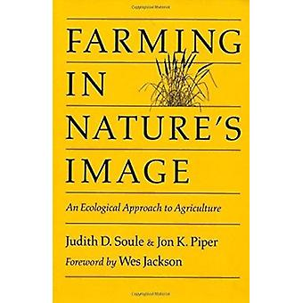 Farming in Nature's Image - Ecological Approach to Agriculture (2nd) b