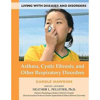 Asthma, Cystic Fibrosis & Other Res - 9781422237502 Book