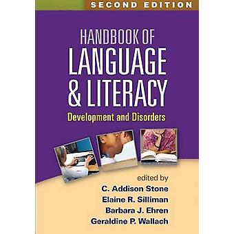 Handbook of Language and Literacy - Development and Disorders (2nd Rev