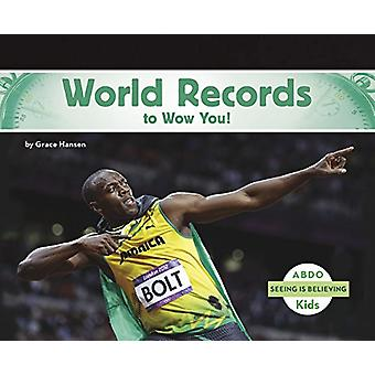 World Records to Wow You! by Grace Hansen - 9781496613219 Book